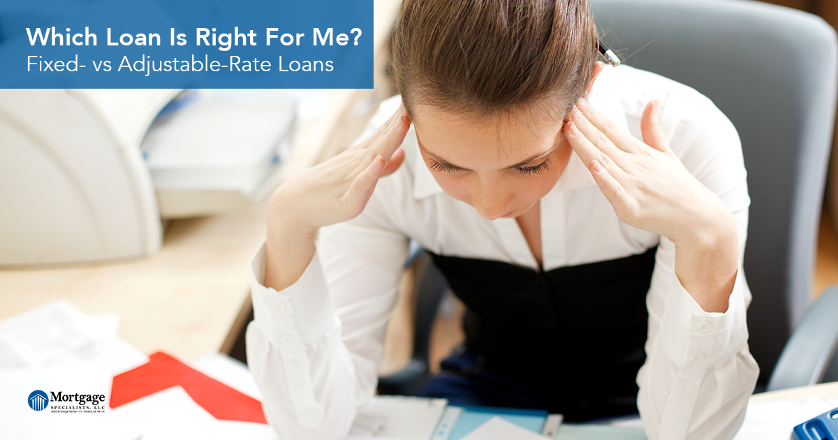 Which Loan Is Right For Me? Fixed- vs Adjustable-Rate Loans