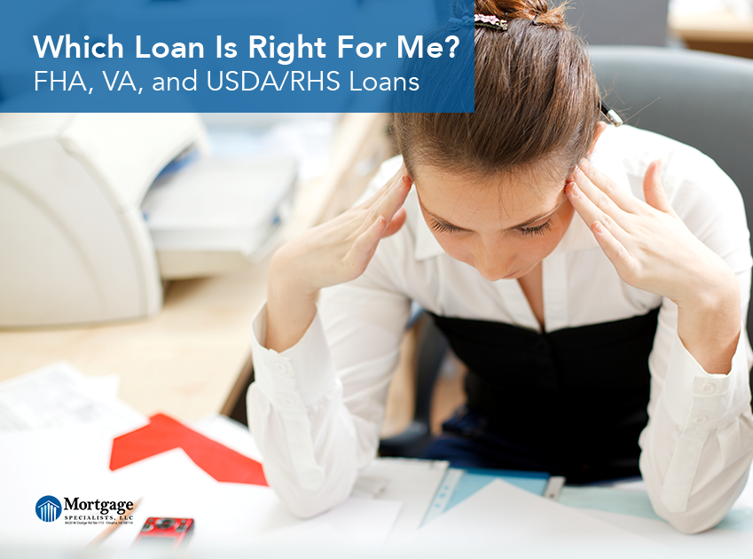 Which Loan Is Right For Me?: FHA, VA, and USDA/RHS Loans