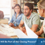 Who Will Be Part of the Closing Process?