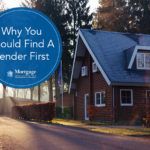 Why You Should Find A Lender First