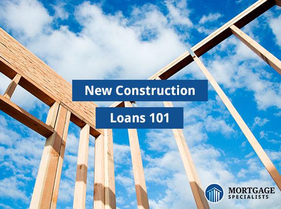 New Construction Loans 101