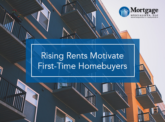 Rising Rents Motivate First-Time Homebuyers