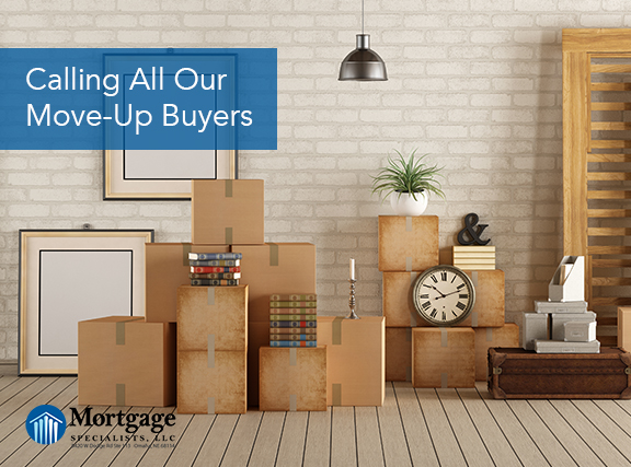 Calling All Our Move-Up Buyers