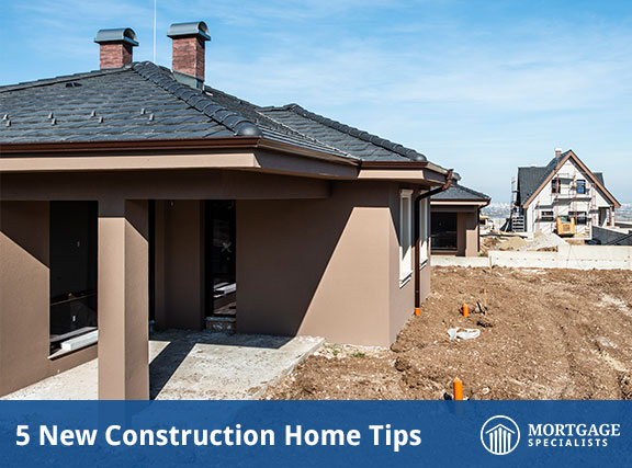 5 New Construction Home Tips