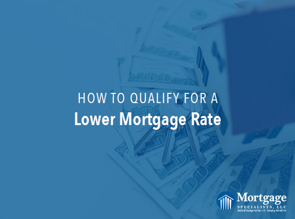 How To Qualify For A Lower Mortgage Rate