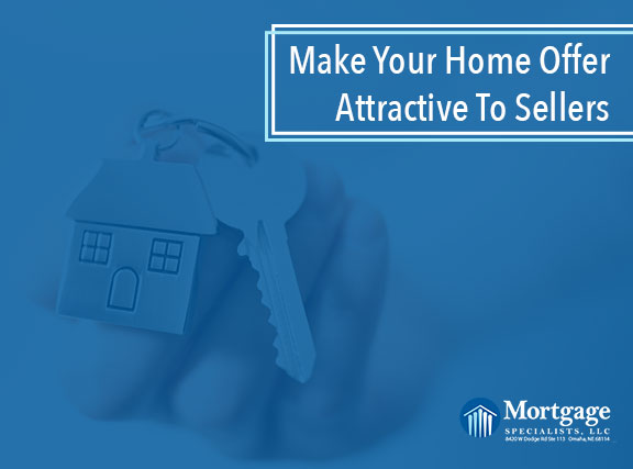 Make Your Home Offer Attractive To Sellers