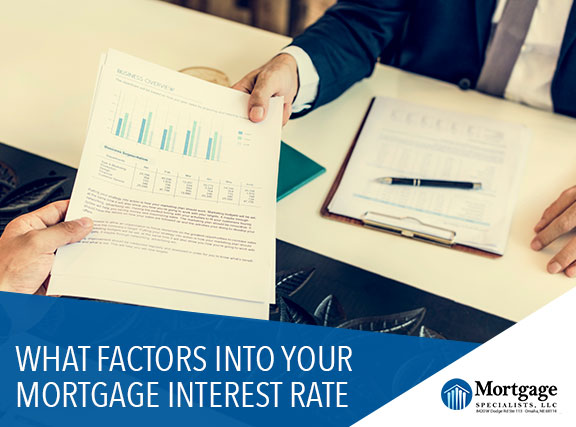 What Factors Into Your Mortgage Interest Rate