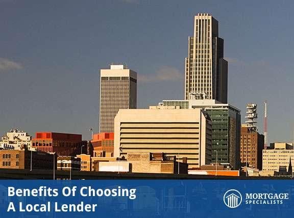 Benefits Of Choosing A Local Lender