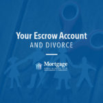 Your Escrow Account and Divorce