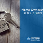 Home Ownership After Divorce