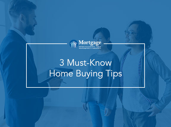 3 Must-Know Home Buying Tips