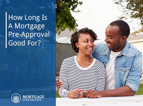 How Long Is A Mortgage Pre-Approval Good For?