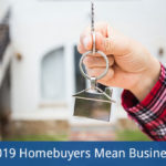 2019 Homebuyers Mean Business