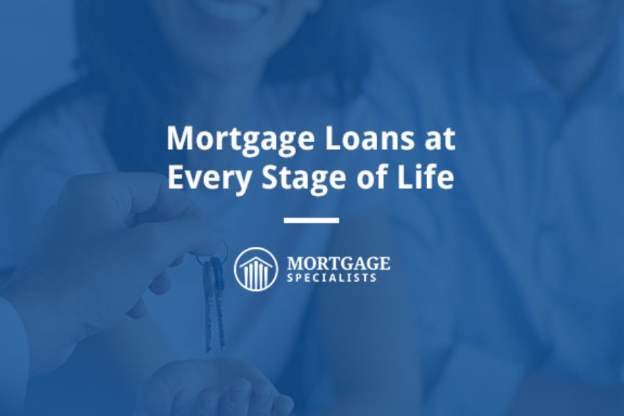 Mortgage Loans at Every Stage of Life