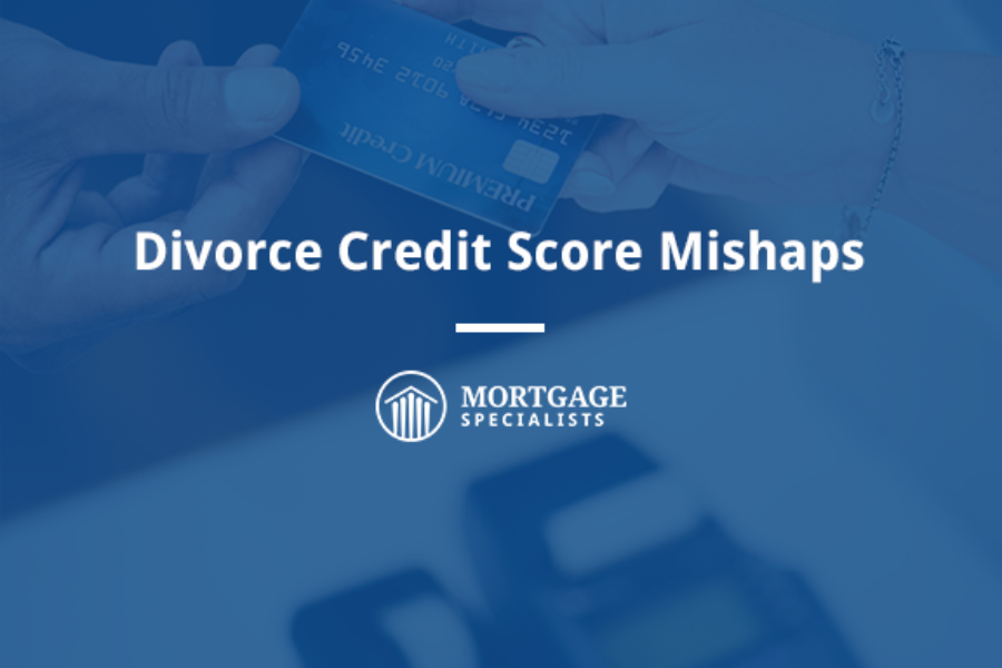 Divorce Credit Score Mishaps