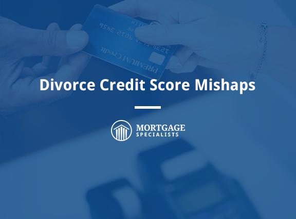 Divorce Credit Score Mishaps
