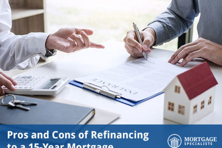 Pros and Cons of Refinancing to a 15-Year Mortgage