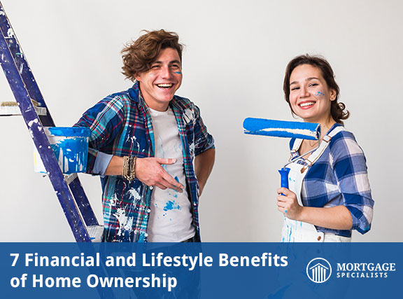 7 Financial and Lifestyle Benefits of Home Ownership