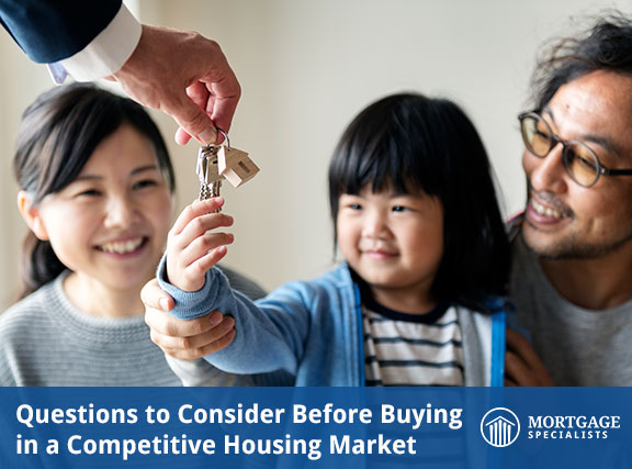 Questions to Consider Before Buying in a Competitive Housing Market